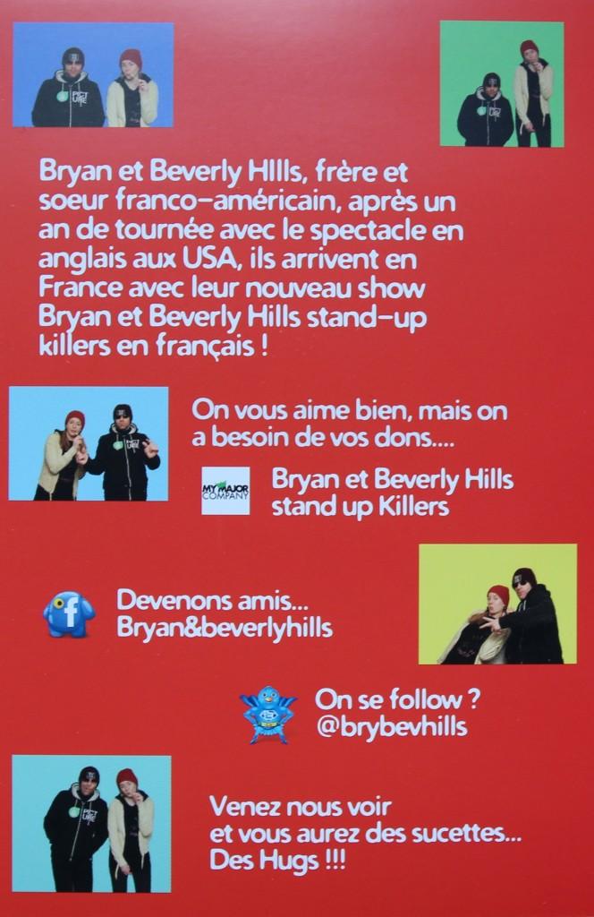 Bryan et Beverly Hills Brother and Sister STAND UP KILLERS Le frère et la soeur du Stand-up made in France, Bryan 25 ans et Beverly 18 ans . Leur spécialité : Casser, re-casser re-re-casser ! Un duo de tueur !